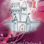 The Crystal Palace II: Rebellion in Fairyland